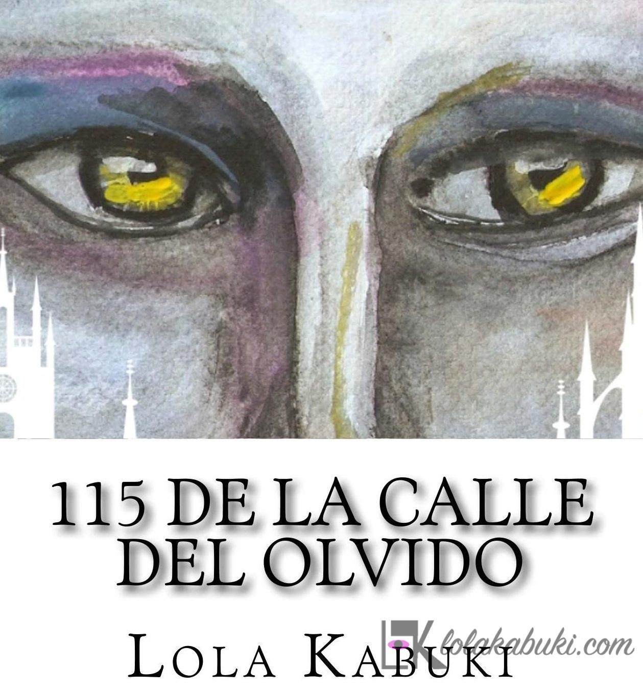115 DE LA CALLE DEL OLVIDO 2ª EDICIÓN
