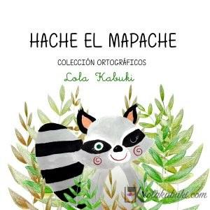 HACHE EL MAPACHE,  UN CUENTO INFANTIL ILUSTRADO